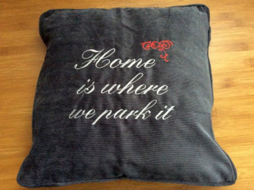 Kissen bestickt mit: Home is where we park it - Cord