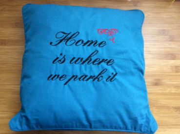 Kissen bestickt mit: Home is where we park it
